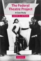 The Federal Theatre Project : A Case Study (Cambridge Studies in American Theatre and Drama) артикул 1404a.